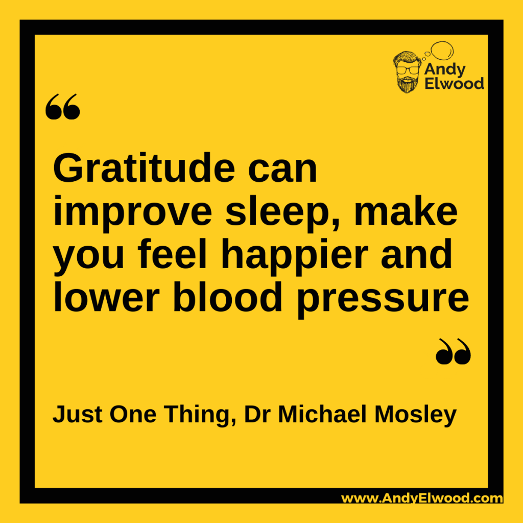 A quote: Gratitude can improve sleep, make you feel happier and lower blood pressure